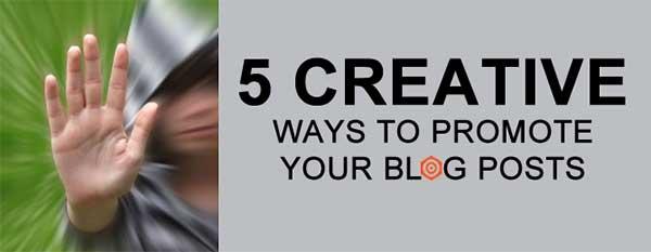 推广博客帖子的5种创意方法